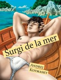 Andrej Koymasky - Surgi de la mer.