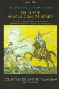 Andrej Pajk - Les souvenirs du vieux Slovène - En Russie avec la Grande Armée - Institut Napoléon N° 5.