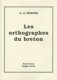 Andreo ar Merser - Les Orthographes du breton.