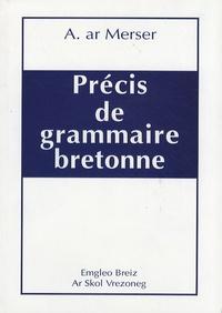 Andreo ar Merser - Précis de grammaire bretonne.
