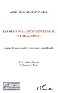 Andrés Dàvila et Simon Couderc - Les defis de la petite entreprise internationale - Langage de management et compétences interculturelles.