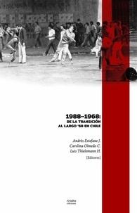 Andrés Estefane et Carolina Olmedo - 1988-1968 - De la Transición al largo '68 en Chile.