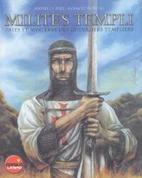 Andrés-J-P Paez et Horacio Moreno - Milites Templi - Faits et mystères des chevaliers templiers.