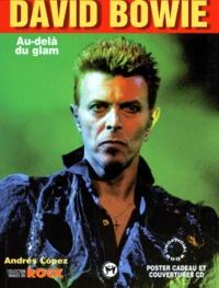 Andrés Lopez - David Bowie - Au delà du glam.