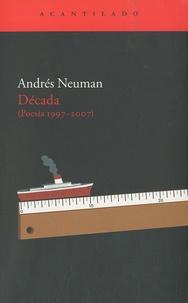 Andrés Neuman - Década (Poesía 1997-2007).