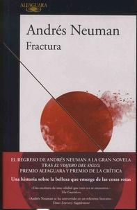 Andrés Neuman - Fractura.