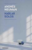 Andrés Neuman - Hablar solos.