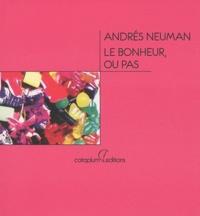 Andrés Neuman - Le bonheur, ou pas.