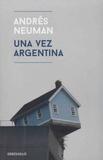 Andrés Neuman - Una vez Argentina.