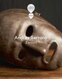 Andres Serrano - Torture.