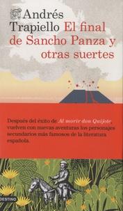 Andrés Trapiello - El final de Sancho Panza y otras suertes.