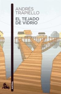 Andrés Trapiello - El tejado de vidrio - Salon de pasos perdidos.