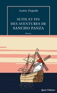 Andrés Trapiello - Suite et fin des aventures de Sancho Panza.