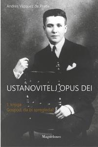 Andrés Vazquez de Prada - Ustanovitelj Opus Dei - Volume 1, Knjiga Gospod, da bi spregledal! - Edition en slovène.