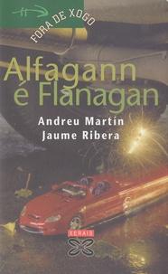 Andreu Martin - Alfagan é Flanagan.
