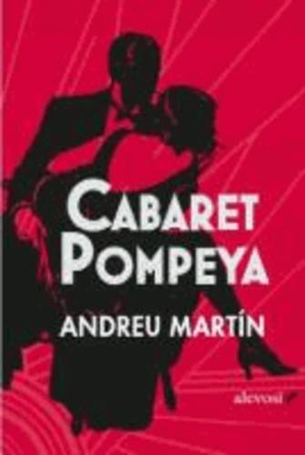 Andreu Martín - Cabaret Pompeya.