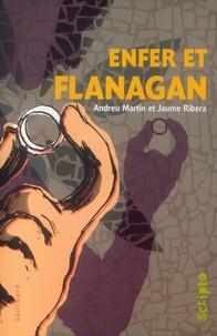 Andreu Martin et Jaume Ribera - Enfer et Flanagan.