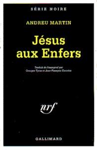 Andreu Martin - Jésus aux enfers.