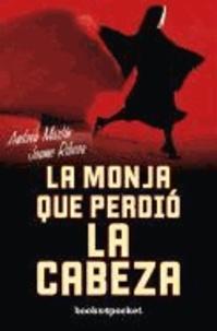 Andreu Martín - La monja que perdió la cabeza.