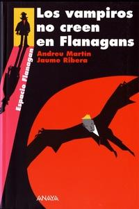 Andreu Martin et Jaume Ribera - Los vampiros no creen en Flanagans.