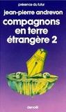 Andrevon Jean-pierre - Compagnons en terre étrangère - Tome 2.
