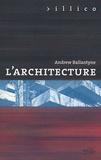 Andrew Ballantyne - L'architecture.