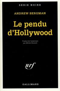 Andrew Bergman - Le pendu d'Hollywood.