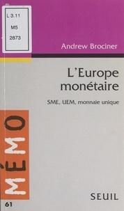 Andrew Brociner et Edmond Blanc - L'Europe monétaire - SME, UEM, monnaie unique.