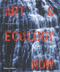 Andrew Brown - Art & ecology now.