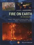 Andrew-C Scott et David-M-J-S Bowman - Fire on Earth: An Introduction.