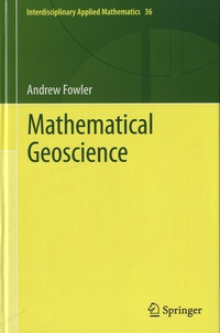 Andrew Cadle Fowler - Mathematical Geoscience.