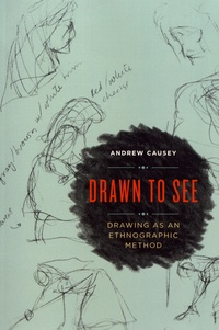 Andrew Causey - Drawn to See - Drawing as an Ethnographic Method.