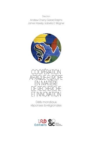 Coopération Afrique-Europe en matière de recherche et innovation. Défis mondiaux, réponses bi-régionales