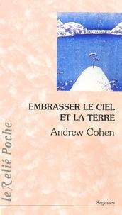 Andrew Cohen - Embrasser le ciel et la terre.