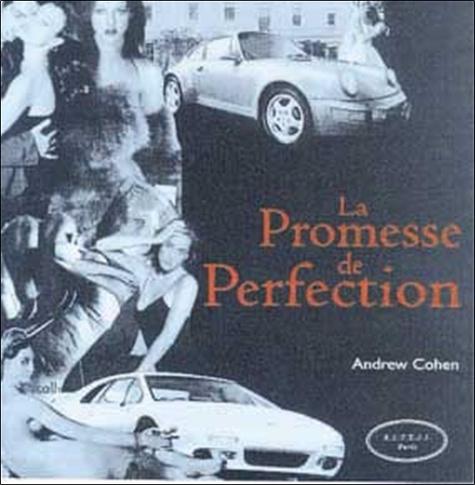Andrew Cohen - La promesse de perfection.