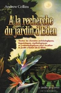A la recherche du Jardin d'Eden - Andrew Collins |