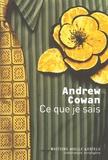Andrew Cowan - Ce que je sais.