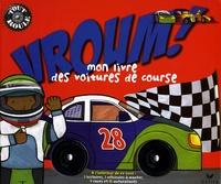 Andrew Crowson et Margaret Wang - Vroum ! - Mon livre des voitures de course.