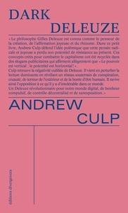 Andrew Culp - Dark Deleuze.