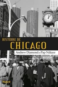 Andrew Diamond et Pap Ndiaye - Histoire de Chicago.
