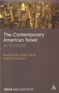 Andrew Dix et Brian Jarvis - The Contemporary American Novel in Context.