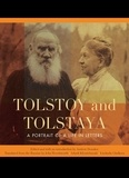 Andrew Donskov et John Woodsworth - Tolstoy and Tolstaya - A Portrait of a Life in Letters.