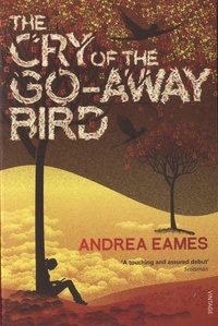 Andrew Eames - The Cry of the Go-Away Bird.