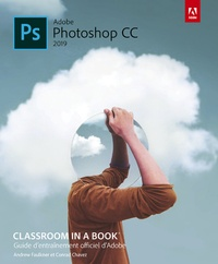 Andrew Faulkner et Conrad Chavez - Photoshop CC - Guide officiel d'entraînement Adobe.