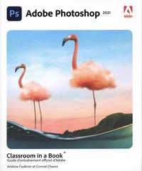 Andrew Faulkner et Conrad Chavez - Photoshop CC - Guide d'entraînement officiel Adobe.