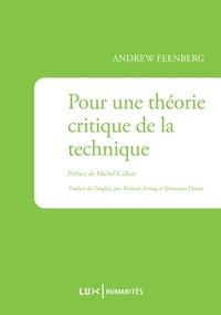 Andrew Feenberg - Pour une théorie critique de la technique.