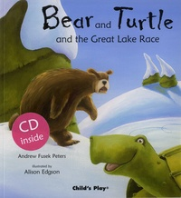 Andrew Fusek Peters et Alison Edgson - Bear and Turtle and the Great Lake Race. 1 CD audio