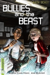 Andrew Fusek Peters - Bullies and the Beast.
