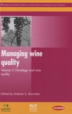 Andrew Gordon Reynolds - Managing Wine Quality - Volume 2 : Oenology and Wine Quality.