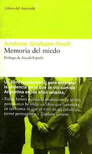 Andrew Graham-Yooll - Memoria del miedo.